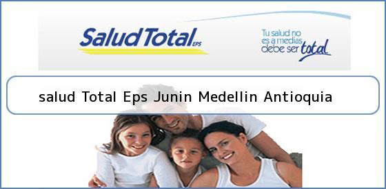 <b>salud Total Eps Junin Medellin Antioquia</b>