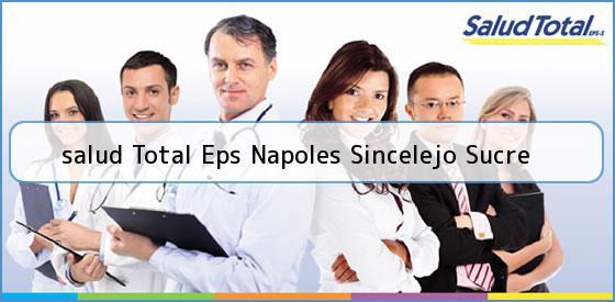 <b>salud Total Eps Napoles Sincelejo Sucre</b>
