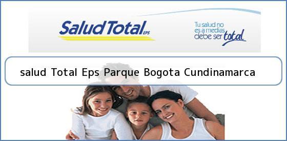 <b>salud Total Eps Parque Bogota Cundinamarca</b>