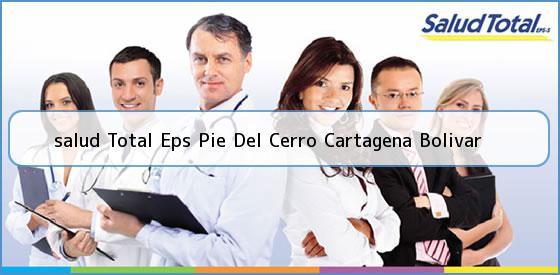 <b>salud Total Eps Pie Del Cerro Cartagena Bolivar</b>