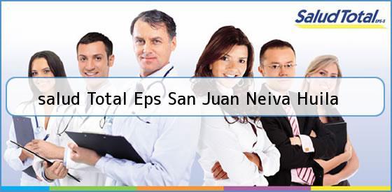 <b>salud Total Eps San Juan Neiva Huila</b>