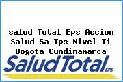 <i>salud Total Eps Accion Salud Sa Ips Nivel Ii Bogota Cundinamarca</i>