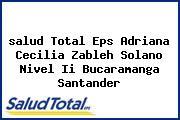 <i>salud Total Eps Adriana Cecilia Zableh Solano Nivel Ii Bucaramanga Santander</i>