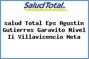 <i>salud Total Eps Agustin Gutierres Garavito Nivel Ii Villavicencio Meta</i>