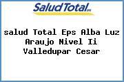 <i>salud Total Eps Alba Luz Araujo Nivel Ii Valledupar Cesar</i>