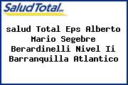 <i>salud Total Eps Alberto Mario Segebre Berardinelli Nivel Ii Barranquilla Atlantico</i>