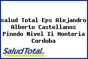 <i>salud Total Eps Alejandro Alberto Castellanos Pinedo Nivel Ii Monteria Cordoba</i>