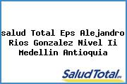 <i>salud Total Eps Alejandro Rios Gonzalez Nivel Ii Medellin Antioquia</i>