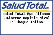 <i>salud Total Eps Alfonso Gutierrez Ospitia Nivel Ii Ibague Tolima</i>