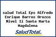 <i>salud Total Eps Alfredo Enrique Barros Orozco Nivel Ii Santa Marta Magdalena</i>