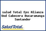 <i>salud Total Eps Alianza Uod Cabecera Bucaramanga Santander</i>