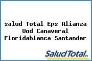 <i>salud Total Eps Alianza Uod Canaveral Floridablanca Santander</i>