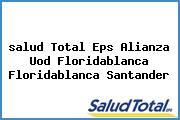 <i>salud Total Eps Alianza Uod Floridablanca Floridablanca Santander</i>