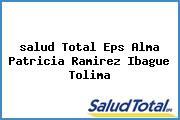 <i>salud Total Eps Alma Patricia Ramirez Ibague Tolima</i>