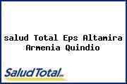 <i>salud Total Eps Altamira Armenia Quindio</i>