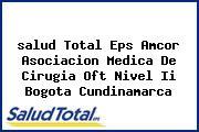 <i>salud Total Eps Amcor Asociacion Medica De Cirugia Oft Nivel Ii Bogota Cundinamarca</i>