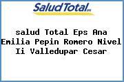 <i>salud Total Eps Ana Emilia Pepin Romero Nivel Ii Valledupar Cesar</i>