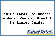 <i>salud Total Eps Andres Cardenas Ramirez Nivel Ii Manizales Caldas</i>