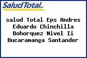 <i>salud Total Eps Andres Eduardo Chinchilla Bohorquez Nivel Ii Bucaramanga Santander</i>