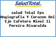 <i>salud Total Eps Angiografia Y Corazon Del Eje Cafetero Nivel Ii Pereira Risaralda</i>