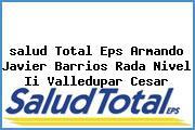 <i>salud Total Eps Armando Javier Barrios Rada Nivel Ii Valledupar Cesar</i>