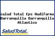 <i>salud Total Eps Audifarma Barranquilla Barranquilla Atlantico</i>
