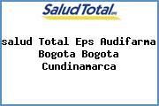 <i>salud Total Eps Audifarma Bogota Bogota Cundinamarca</i>