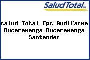 Teléfono y Dirección Salud Total Eps, Audifarma Bucaramanga, Bucaramanga , Santander