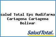 <i>salud Total Eps Audifarma Cartagena Cartagena Bolivar</i>