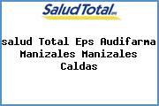 <i>salud Total Eps Audifarma Manizales Manizales Caldas</i>