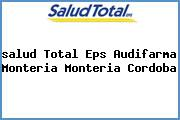 <i>salud Total Eps Audifarma Monteria Monteria Cordoba</i>
