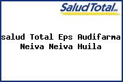 <i>salud Total Eps Audifarma Neiva Neiva Huila</i>