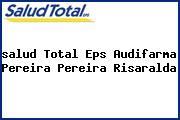 <i>salud Total Eps Audifarma Pereira Pereira Risaralda</i>