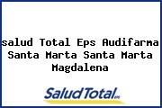 <i>salud Total Eps Audifarma Santa Marta Santa Marta Magdalena</i>