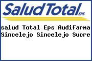 <i>salud Total Eps Audifarma Sincelejo Sincelejo Sucre</i>