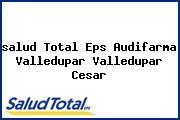 <i>salud Total Eps Audifarma Valledupar Valledupar Cesar</i>