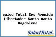 <i>salud Total Eps Avenida Libertador Santa Marta Magdalena</i>