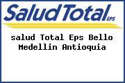 <i>salud Total Eps Bello Medellin Antioquia</i>
