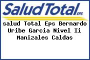 <i>salud Total Eps Bernardo Uribe Garcia Nivel Ii Manizales Caldas</i>