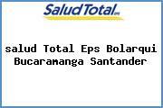 <i>salud Total Eps Bolarqui Bucaramanga Santander</i>