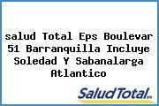 <i>salud Total Eps Boulevar 51 Barranquilla Incluye Soledad Y Sabanalarga Atlantico</i>