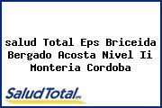 <i>salud Total Eps Briceida Bergado Acosta Nivel Ii Monteria Cordoba</i>