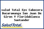 <i>salud Total Eps Cabecera Bucaramanga San Juan De Giron Y Floridablanca Santander</i>