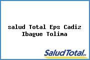<i>salud Total Eps Cadiz Ibague Tolima</i>