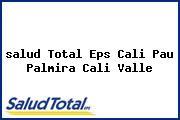<i>salud Total Eps Cali Pau Palmira Cali Valle</i>