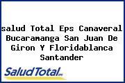 <i>salud Total Eps Canaveral Bucaramanga San Juan De Giron Y Floridablanca Santander</i>