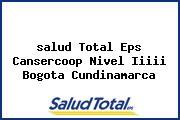 <i>salud Total Eps Cansercoop Nivel Iiiii Bogota Cundinamarca</i>