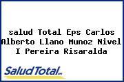 <i>salud Total Eps Carlos Alberto Llano Munoz Nivel I Pereira Risaralda</i>