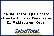 <i>salud Total Eps Carlos Alberto Ospino Pena Nivel Ii Valledupar Cesar</i>
