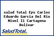 <i>salud Total Eps Carlos Eduardo Garcia Del Rio Nivel Ii Cartagena Bolivar</i>